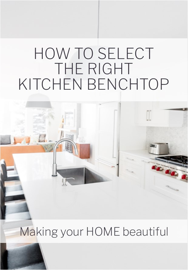 How to select the right kitchen benchtop