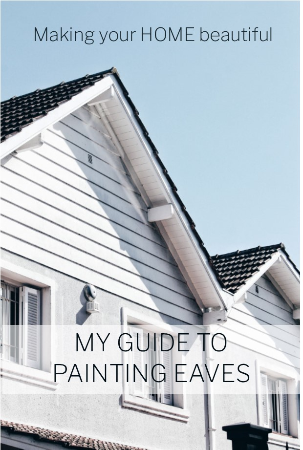 My Guide to Painting Eaves