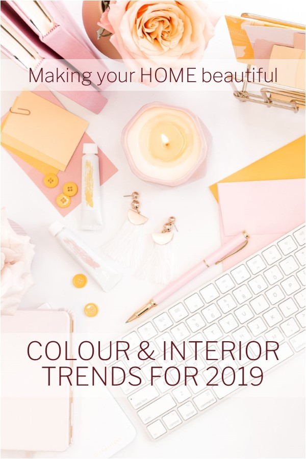 Colour & Interior Trends for 2019