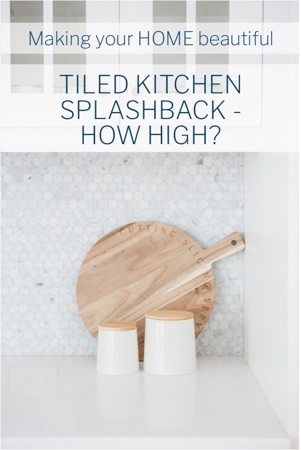 How high should my tiled kitchen splashback be?