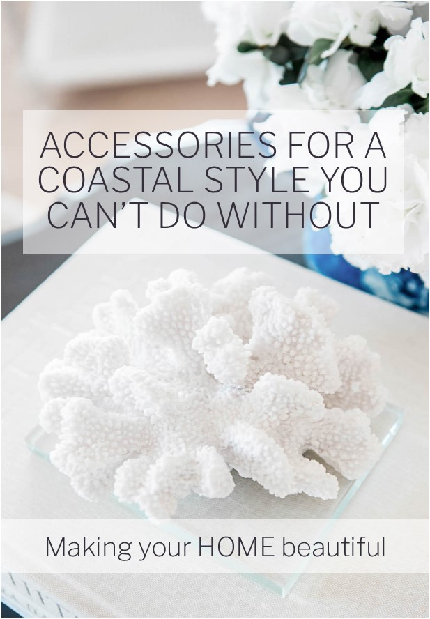 Accessories for a Coastal Style you can't do without