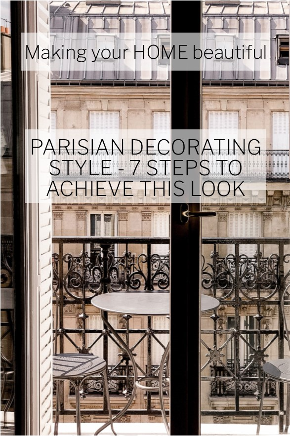 Parisian Decorating Style - 7 steps to achieve this look