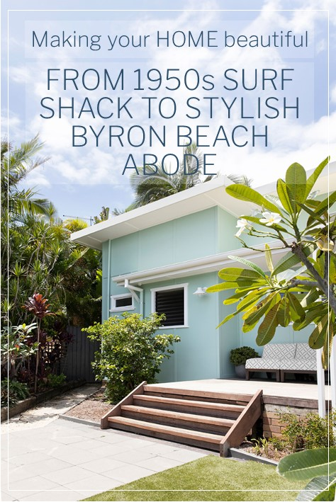 From beach shack to stylish Bryon Beach house